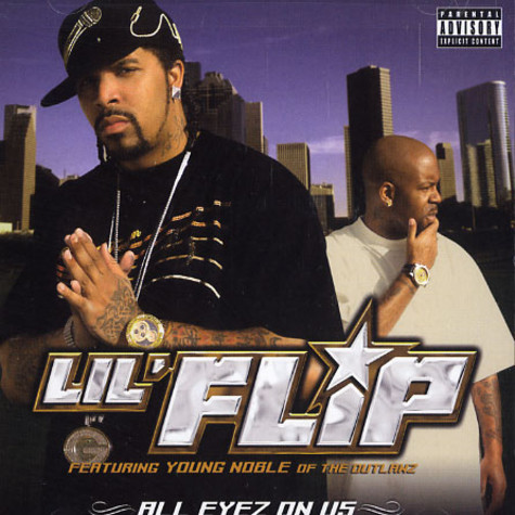 Lil Flip - All eyez on us feat. Young Noble of The Outlawz