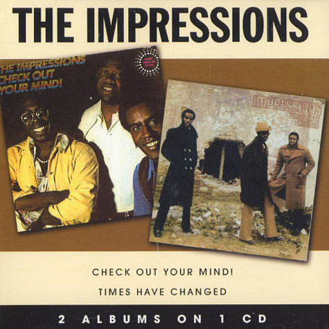 Impressions, The - Check out your mind / times have changed
