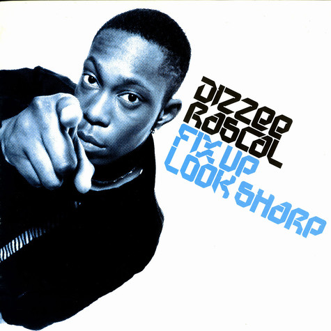 Dizzee Rascal - Fix up, look sharp