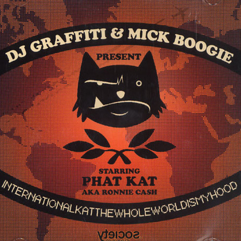 DJ Graffiti & Mick Boogie present Phat Kat - International Kat - The whole world is my hood