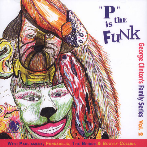 George Clinton - George Clinton's family series volume 2 - P is the funk