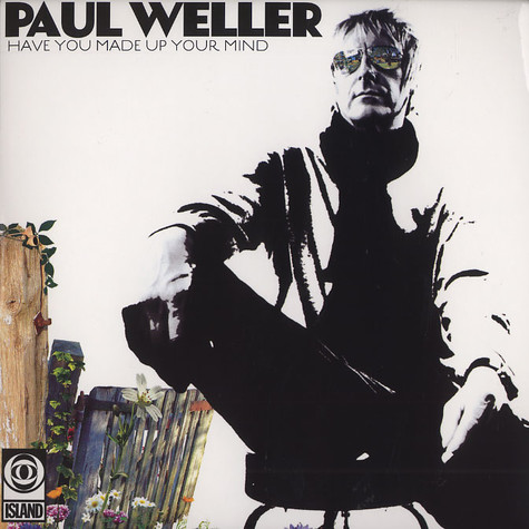 Paul Weller - Have you made up your mind