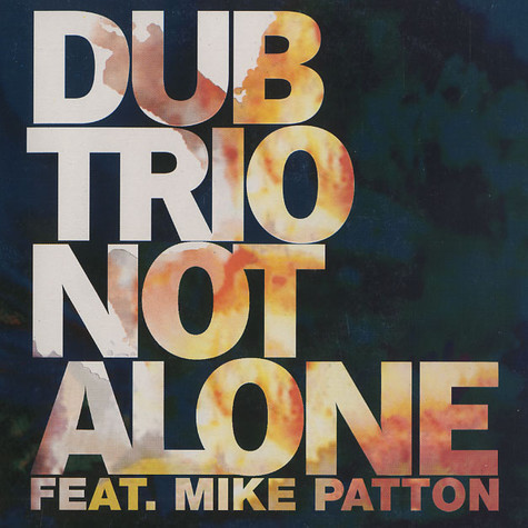 Dub Trio - Not alone feat. Mike Patton