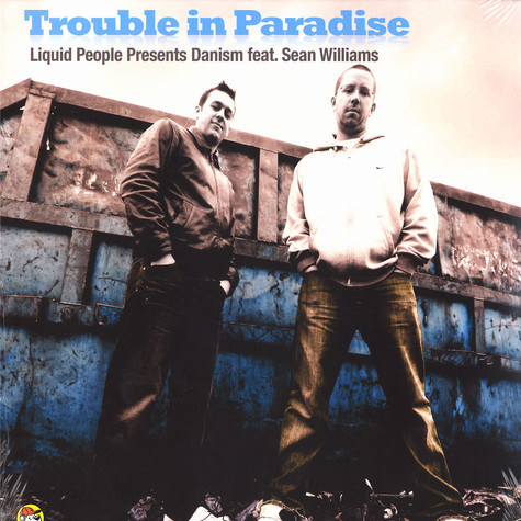 Liquid People presents Danism - Trouble in paradise feat. Sean Williams
