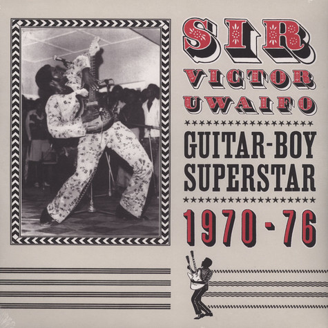 Sir Victor Uwaifo - Guitar Boy Superstar 1970-1976