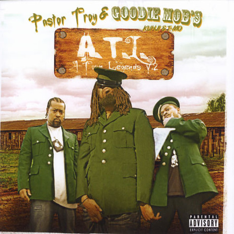 Pastor Troy & Goodie Mob's Kuhji & T-Mo - A.T.L. - A-Town legends volume 2