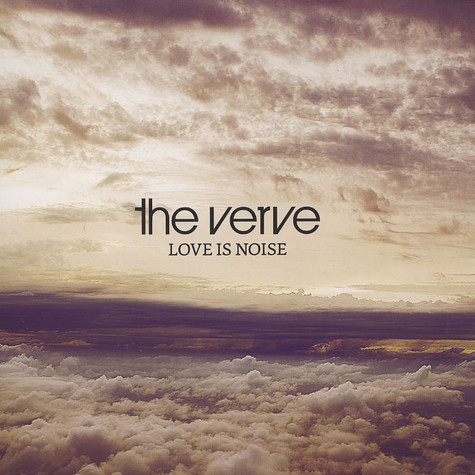 Verve, The - Love is noise