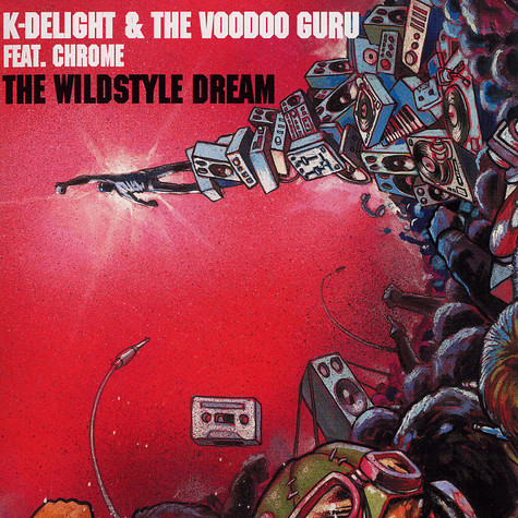 K Delight & The Voodoo Guru - The wildstyle dream feat. Chrome