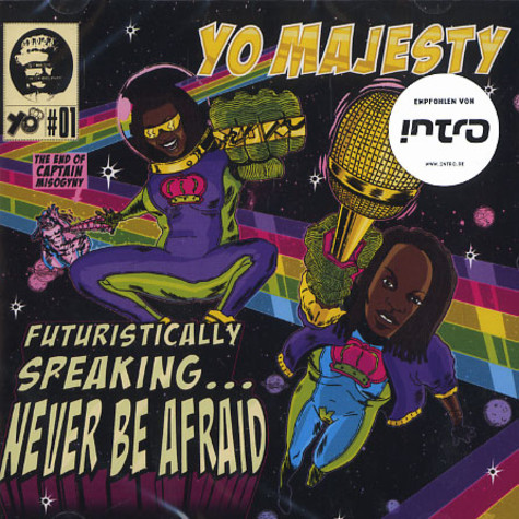 Yo Majesty - Futuristically speaking ... Never be afraid