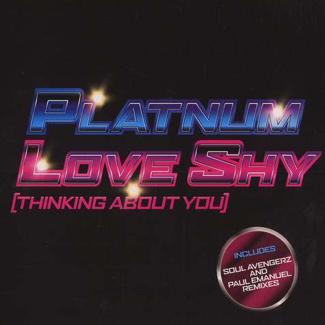 Platnum - Love shy (thinking about you)