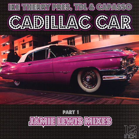 Ike Therry presents TDL & Capasso - Cadillac car part 1 - Jamie Lewis mixes