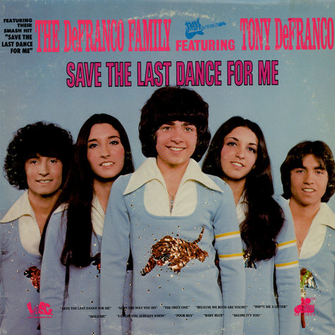DeFranco Family, The Featuring Tony DeFranco - Save The Last Dance For Me