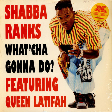 Shabba Ranks - Whatcha gonna do feat. Queen Latifah