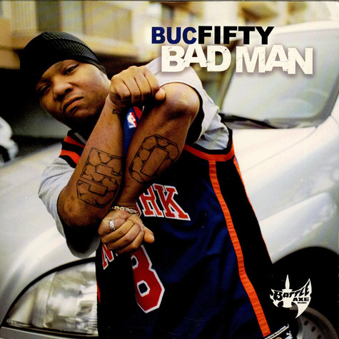 Buc Fifty - Bad Man