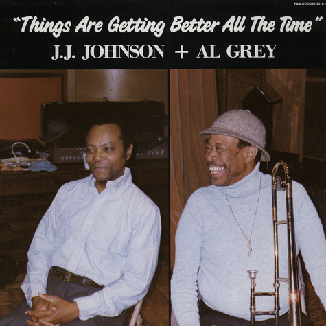 J.J. Johnson & Al Grey - Things are getting better all the time