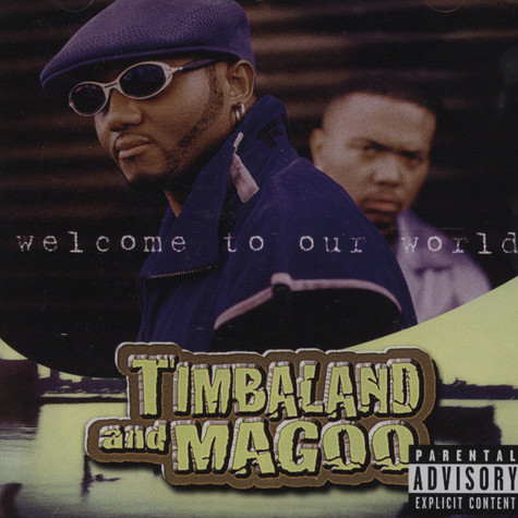 Timbaland & Magoo - Welcome to our world