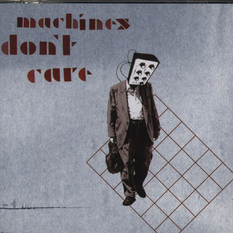 Machines Don't Care - Machines Don't Care