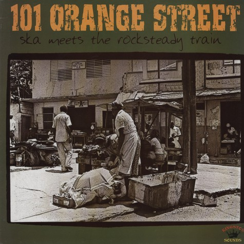 V.A. - 101 Orange Street: Ska Meets The Rocksteady Train