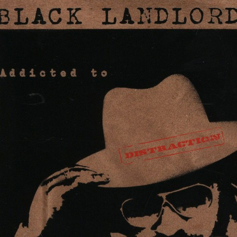 Black Landlord - Addicted to distraction