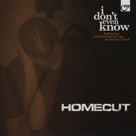 Homecut - I Dont Even Know feat. Corinne Bailey Rae and Soweto Kinch