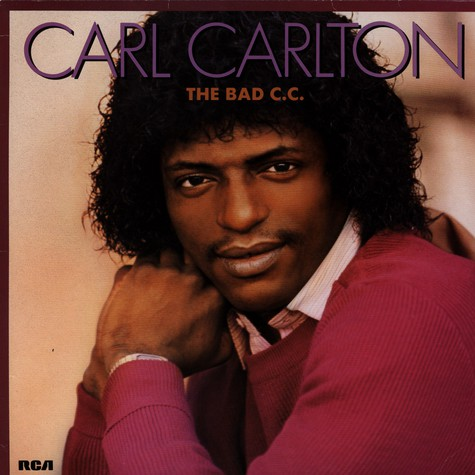 Carl Carlton - The bad C.C.