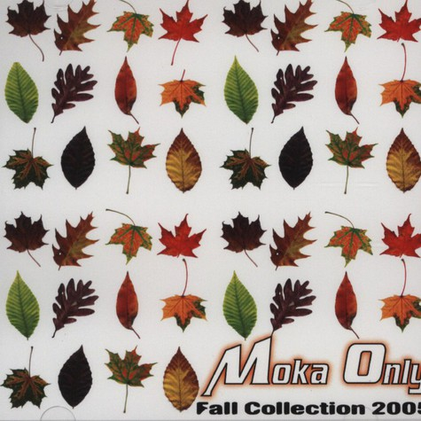 Moka Only - Fall collection 2005