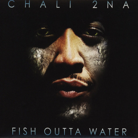 Chali 2Na - Fish Outta Water
