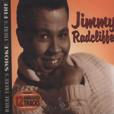 Jimmy Radcliffe - Where Theres Smoke Theres Fire