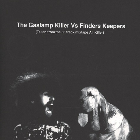 Gaslamp Killer, The VS Finders Keepers - Finders Keepers Edits