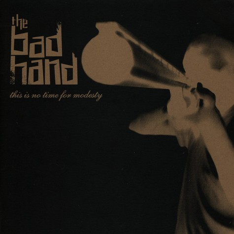 Bad Hand, The - This is no time for modesty EP