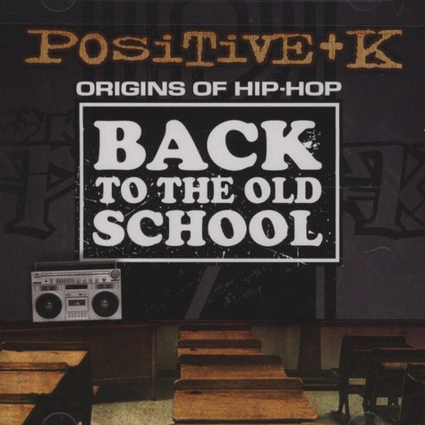 Positive K - Back To The Old School