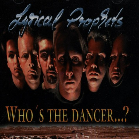 Lyrical Prophets - Who's the dancer...?