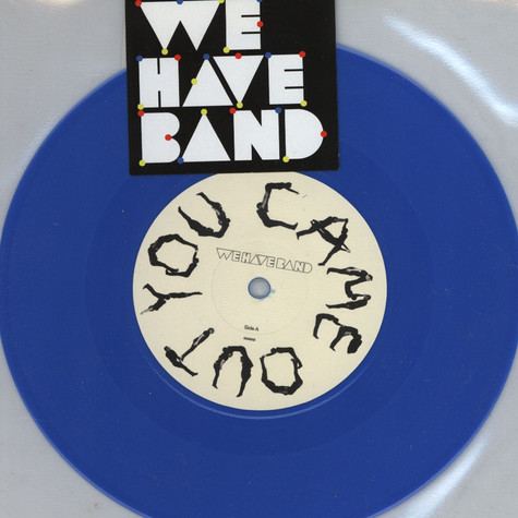 We Have Band - You came out