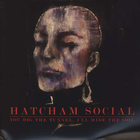 Hatcham Social - You Dig The Tunnel Ill Hide The Soil