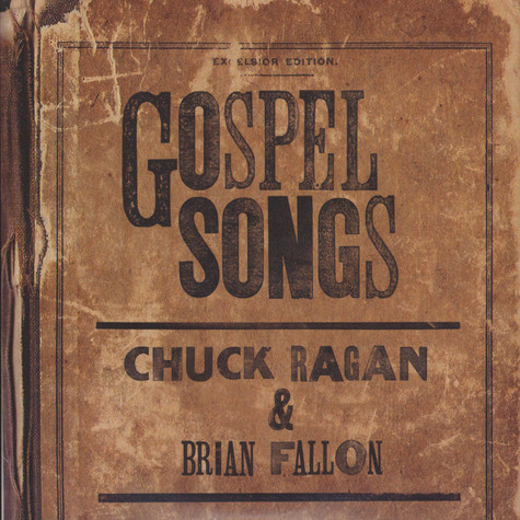 Chuck Ragan of Hot Water Music / Brian Fallon - Gospel Songs