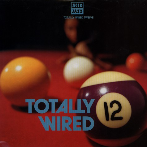 Totally Wired - Volume 12