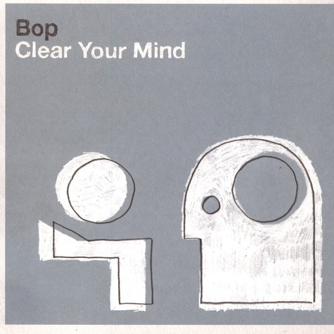 Bop - Clear Your Mind