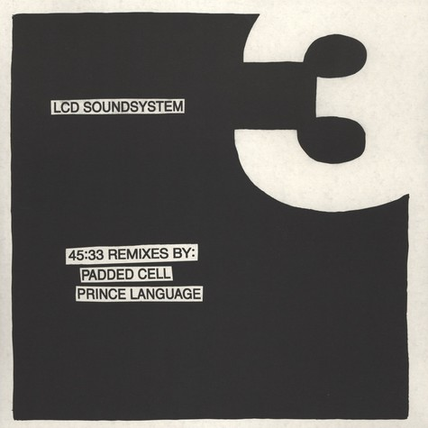 LCD Soundsystem - 45:33 Remixes Volume 4 - Padded Cell & Prince Language