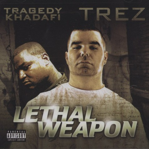 Tragedy Khadafi & Trez         - Lethal Weapon