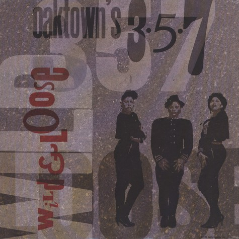 Oaktown's 357 - Wild And Loose