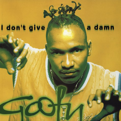Goofy - I don't give a damn