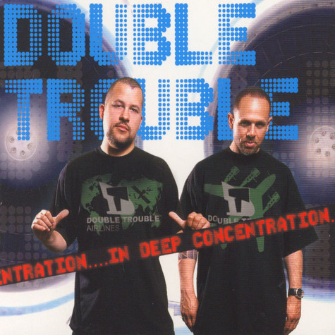Double Trouble (DJ Haitian Star & DJ Stylewarz) - In Deep Concentration