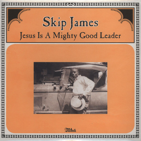 Skip James - Jesus Is A Mighty Good Leader