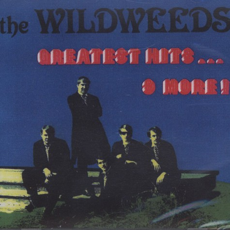 Wildweeds, The  - Greatest Hits...& More!