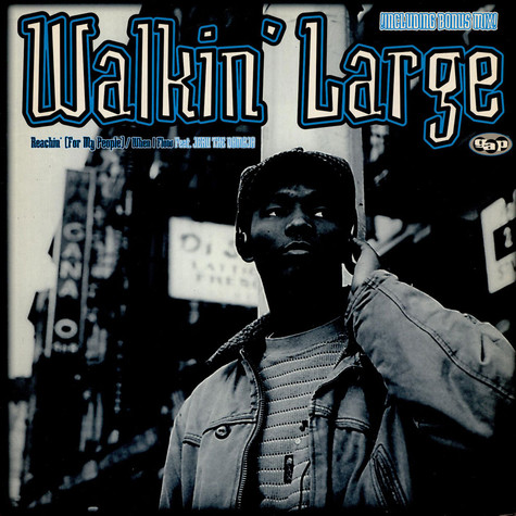 Walkin Large - Reachin (For My People...)