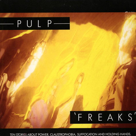 Pulp - Freaks. Ten Stories About Power, Claustrophobia, Suffocation And Holding Hands