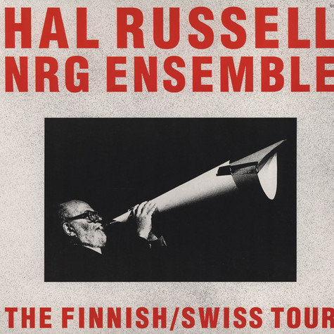 Hal Russell NRG Ensemble - The Finnish/swiss Tour