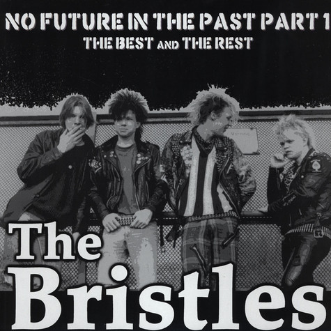 Bristles, The - No Future In The Past Ptart 1