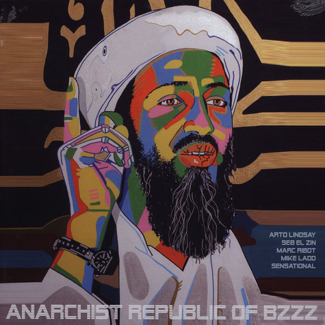 Anarchist Republic Of Bzzz (Marc Ribot, Arto Lindsay, Sensational, Mike Ladd & Seb El Zin) - Anarchist Republic Of Bzzz