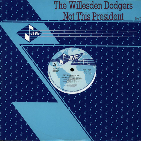 Willesden Dodgers, The - Not This President